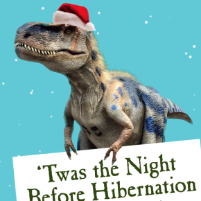 """Twas The Night Before Hibernation"" and World's Biggest T-Rex ""Scotty"""